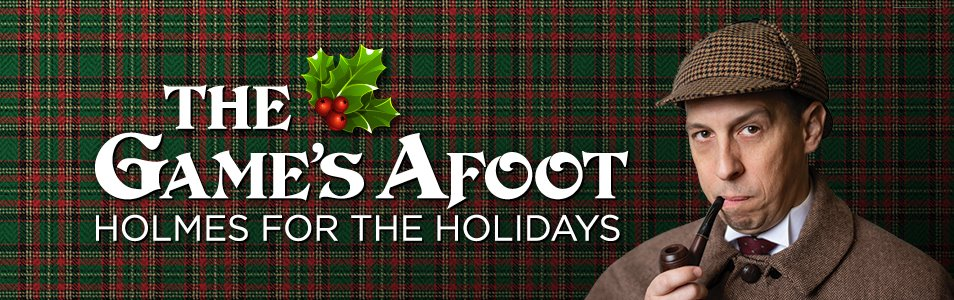 THE GAME'S AFOOT: Murder, Mystery, and Mayhem for the Holidays