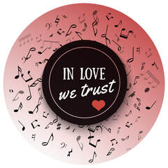 IN LOVE WE TRUST: A life's story of love found, love lost, thru songs that make us smile