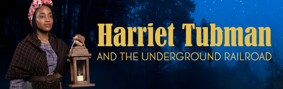HARRIET TUBMAN AND THE UNDERGROUND RAILROAD: Captivating Children's Theatre