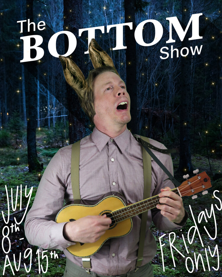"""THE BOTTOM SHOW: A """"New"""" Play by William Shakespeare(Mostly)"""